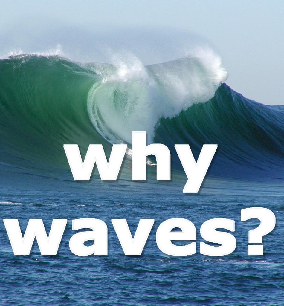 whywaves